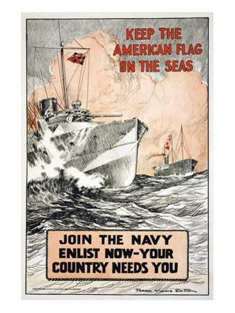Join the Navy, Keep the American Flag on the Seas, c.1917 by Frank Vining Smith