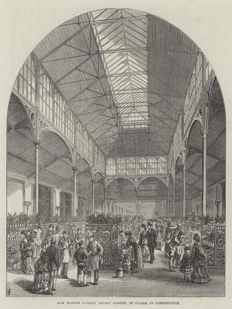 New Flower Market, Covent Garden, in Course of Construction