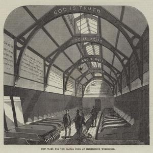 New Ward for the Casual Poor at Marylebone Workhouse by Frank Watkins