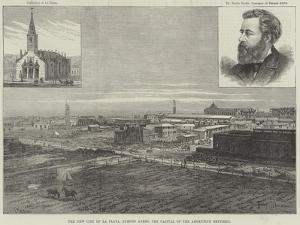 The New City of La Plate, Buenos Ayres, the Capital of the Argentine Republic by Frank Watkins