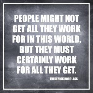 Frederick Douglass- People Work For All They Get