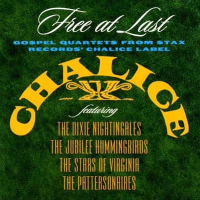 Free at Last: Gospel Quartets from Stax Records' Chalice Label