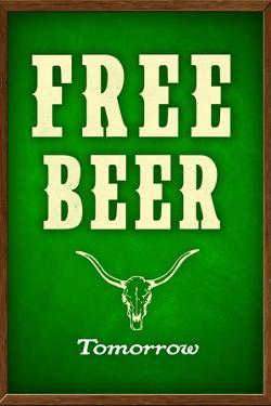Free Beer Tomorrow College Drinking Poster