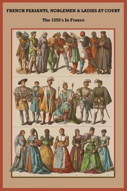 French Peasants, Noblemen and Ladies at Court the 1550'S by Friedrich Hottenroth