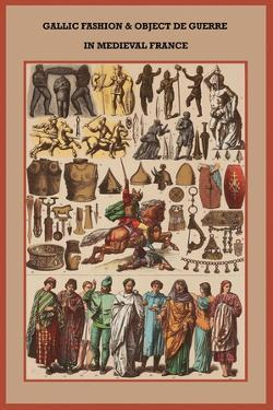 Gallic Fashion and Object De Guerre in Medieval France by Friedrich Hottenroth