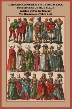 German Commoners of the XV Century the Renaissance Takes Hold by Friedrich Hottenroth