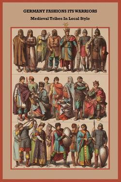 Germany Fashions its Warriors Medieval Tribes in Local Style by Friedrich Hottenroth