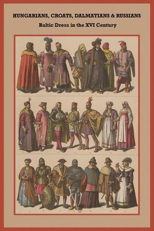 Hungarians, Croats, Dalmatians and Russians Baltic Dress in the XVI Century