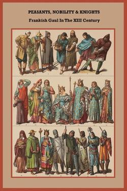 Peasants, Nobility and Knights Frankish Gaul in the XIII Century by Friedrich Hottenroth