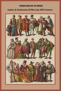 Personages in Paris Ladies and Gentlemen of the Late XVI Century by Friedrich Hottenroth