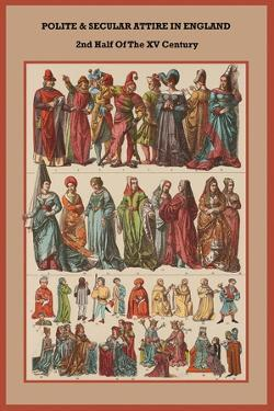 Polite and Secular Attire in England 2nd Half of the XV Century by Friedrich Hottenroth