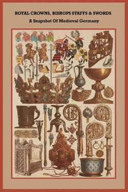 Royal Crowns, Bishops Staffs and Swords - Medieval Germany by Friedrich Hottenroth