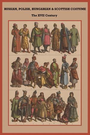 Russian, Polish, Hungarian and Scottish Costume the XVI Century