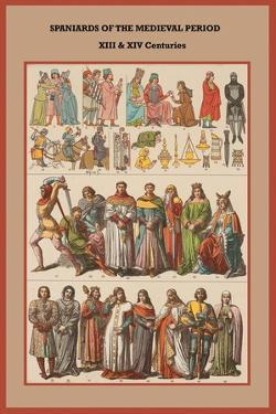 Spaniards of the Medieval Period XIII and XIV Centuries by Friedrich Hottenroth