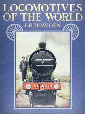 Frontispiece to 'Locomotives of the World' by J.R. Howden, 1910