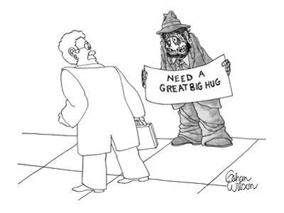 Bedraggled bum holds sign requesting hugs from passersby. - New Yorker Cartoon by Gahan Wilson