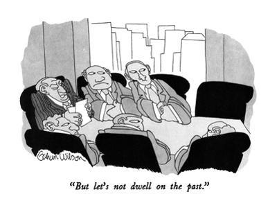 """""""But let's not dwell on the past."""" - New Yorker Cartoon by Gahan Wilson"""