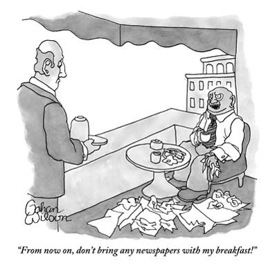 """""""From now on, don't bring any newspapers with my breakfast!"""" - New Yorker Cartoon by Gahan Wilson"""