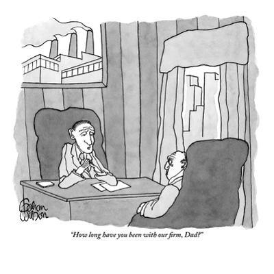 """""""How long have you been with our firm, Dad?"""" - New Yorker Cartoon by Gahan Wilson"""