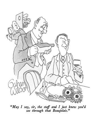 """""""May I say, sir, the staff and I just knew you'd see through that Beaujola…"""" - New Yorker Cartoon by Gahan Wilson"""