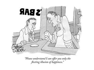 """""""Please understand I can offer you only the fleeting illusion of happiness - New Yorker Cartoon by Gahan Wilson"""