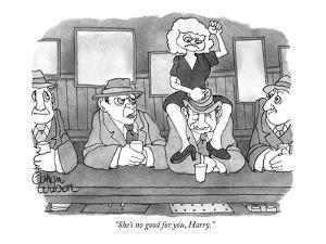"""""""She's no good for you, Harry."""" - New Yorker Cartoon by Gahan Wilson"""