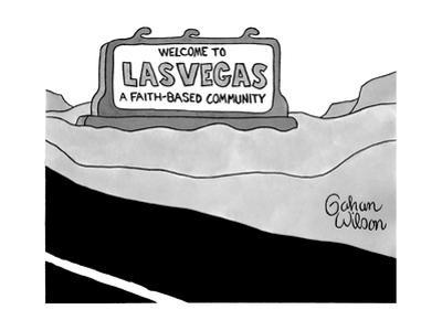 Welcome to Las Vegas a faith-based community - New Yorker Cartoon by Gahan Wilson