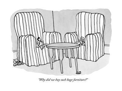 """Why did we buy such huge furniture?"" - New Yorker Cartoon by Gahan Wilson"