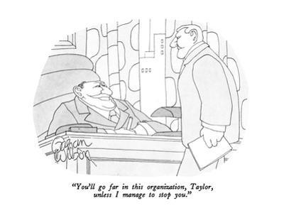 """""""You'll go far in this organization, Taylor, unless I manage to stop you."""" - New Yorker Cartoon by Gahan Wilson"""