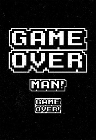 Game Over Man!