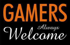 Gamers Always Welcome
