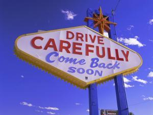 Drive Carefully Sign, Las Vegas, Nevada, USA by Gavin Hellier
