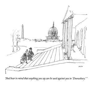 """And bear in mind that anything you say can be used against you in 'Doones?"" - New Yorker Cartoon by George Booth"