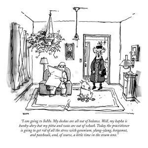 """""""I am going to SoHo. My doshas are all out of balance. Well, my kapha is h…"""" - New Yorker Cartoon by George Booth"""