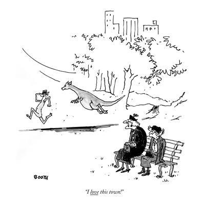 """""""I love this town!"""" - New Yorker Cartoon"""
