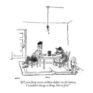 """""""If I won forty-seven million dollars in the lottery, I wouldn't change a ?"""" - New Yorker Cartoon by George Booth"""