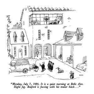 """""""Monday, July 7, 1986. It is a quiet morning at Belle Aire.  Slight fog.  …"""" - New Yorker Cartoon by George Booth"""