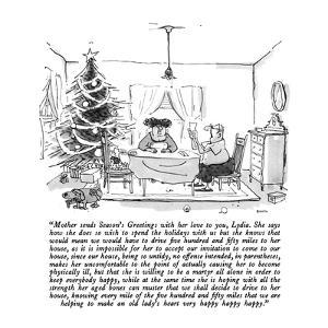 """""""Mother sends Season's Greetings with her love to you, Lydia.  She says ho?"""" - New Yorker Cartoon by George Booth"""