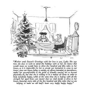 """Mother sends Season's Greetings with her love to you, Lydia.  She says ho…"" - New Yorker Cartoon by George Booth"