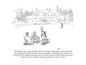 """Mr. Blanny has suggested that, this being almost September, and he finish…"" - New Yorker Cartoon by George Booth"
