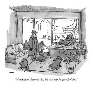 """Murchison's theory is that it's dog hair in your fuel line."" - New Yorker Cartoon by George Booth"