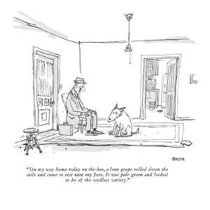 """""""On my way home today on the bus, a lone grape rolled down the aisle and c?"""" - New Yorker Cartoon by George Booth"""