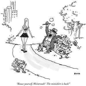 """Rouse yourself, Weintraub! The miniskirt is back!"" - New Yorker Cartoon by George Booth"