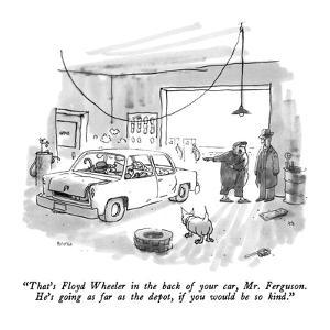 """""""That's Floyd Wheeler in the back of your car, Mr. Ferguson.  He's going a…"""" - New Yorker Cartoon by George Booth"""