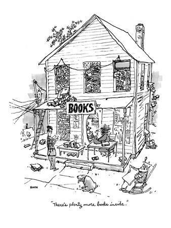 """There's plenty more books inside."" - New Yorker Cartoon"
