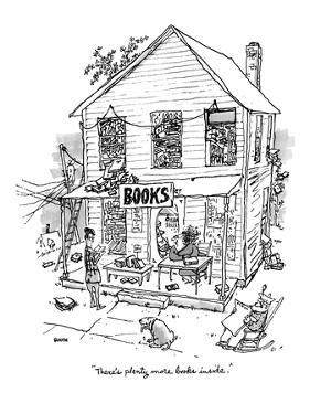 """There's plenty more books inside."" - New Yorker Cartoon by George Booth"
