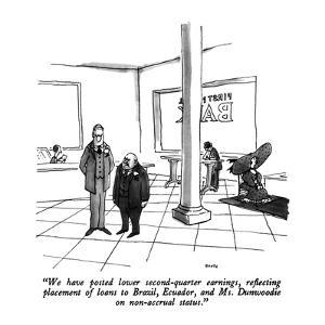 """We have posted lower second-quarter earnings, reflecting placement of loa…"" - New Yorker Cartoon by George Booth"