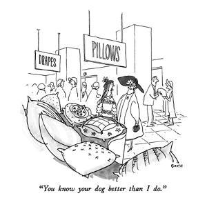 """You know your dog better than I do."" - New Yorker Cartoon by George Booth"