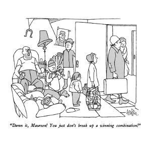 """""""Damn it, Maureen!  You just don't break up a winning combination!"""" - New Yorker Cartoon by George Price"""