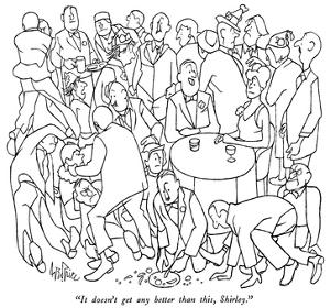 """""""It doesn't get any better than this, Shirley."""" - New Yorker Cartoon by George Price"""